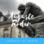【保存版】近代彫刻の父 オーギュスト・ロダンを解説!その作品とその秘密